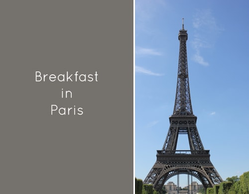 Post image for Breakfast in Paris