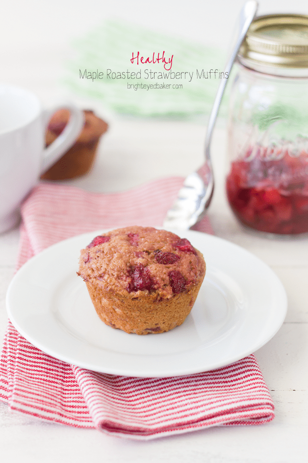 Post image for Confession #131: I have a strawberry-roasting fetish…Healthy Maple Roasted Strawberry Muffins