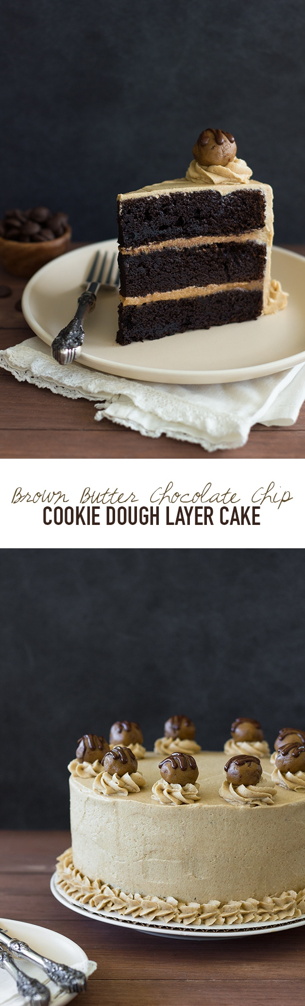 Brown Butter Chocolate Chip Cookie Dough Layer Cake - three layers of dark chocolate cake with an intense cookie dough filling and buttery brown sugar frosting. | www.brighteyedbaker.com